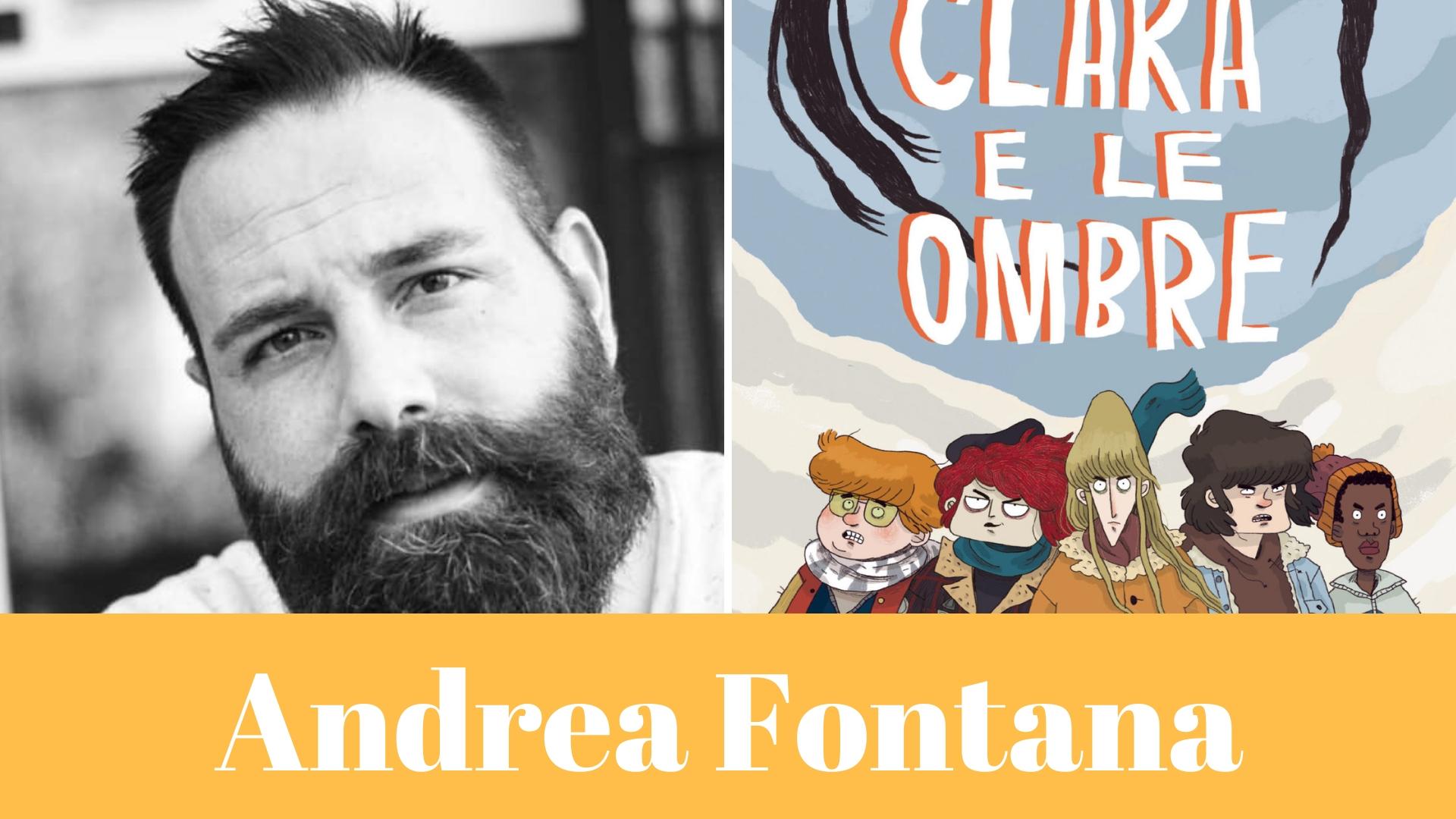 Andrea Fontana Intervista Clara e le Ombre